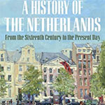 A History of the Netherlands from the sixteenth century to the present book
