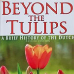 Beyond the Tulips - a brief history of the Netherlands book