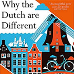 Why the Dutch are Different- book on culture in Holland