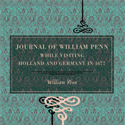 Journal-of-William-Penn-While-Visiting-Holland-Germany-in-1677