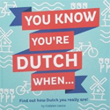 you know youre dutch when - humor culture book